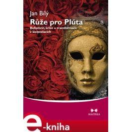 Růže pro Plúta - Jan Bílý